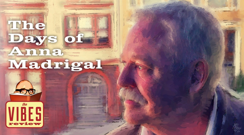Armistead Maupin's The Days of Anna Madrigal reviewed