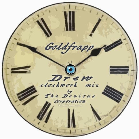 Drew by Goldfrapp (Clockwork remix by The Devious Corporation